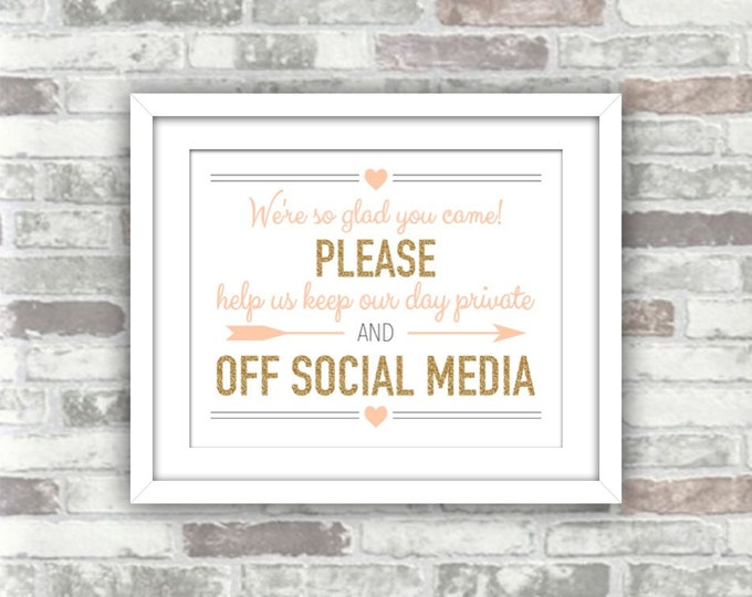 INSTANT DOWNLOAD - Printable Wedding Sign - Please Help Us Keep Our Day Private and off Social Media - Gold Blush Peach Pink Nude - 8x10