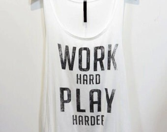 Work Hard Play Harder Graphic Tank Top, Graphic Tank, Boho, Work Tank Top, Werk, Boho Chic