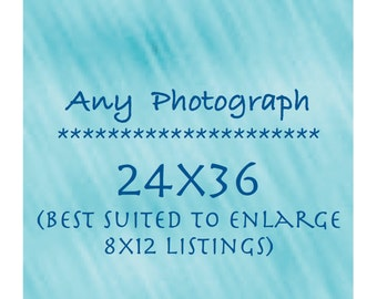 Any Photograph as a 24x36 Print