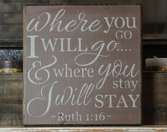 wooden sign, Where you go i'll go, subway art, wall decor,ruth 1:16,wood sign,tan,quote,Bible verse,Christian,inpirational,gift,hand painted
