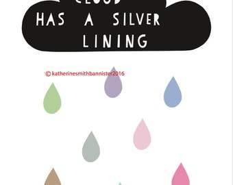 """Printable """"Every Cloud Has A Silver Lining"""" Print"""