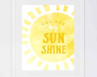 You Are My Sunshine Watercolor, Nursery Digital Print
