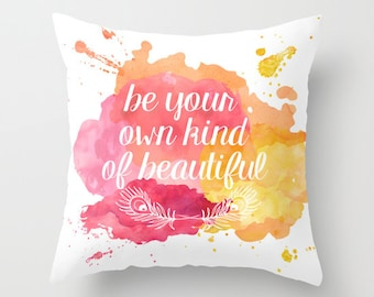 Be your own kind of beautiful watercolor decorative throw pillows cover home decor housewares feathers typographic pillow cover typographic