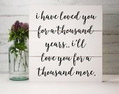 Wood Shiplap Sign Made From Up Cycled Wood- I Have Loved You For A Thousand Years-Country Decor- Farmhouse Decor-Country Decor
