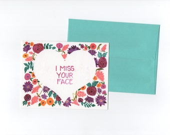 I Miss Your Face // Greeting card // Blank Inside // Floral