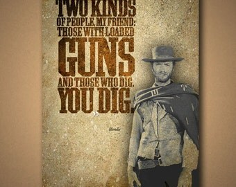 "The Good, The Bad & The Ugly ""YOU DIG"" Quote Poster"
