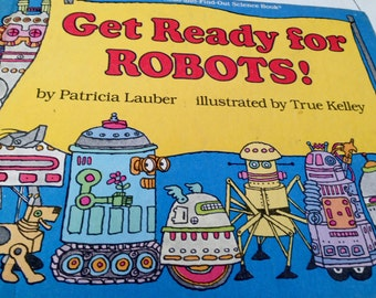Get Ready for Robots - Let's Read-and-Find-Out Science Book Club Edition 1987