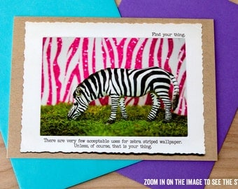 Zebra Greeting Card • Humorous Card • Blank Greeting Cards • Be Yourself Card • Designer Card • Animal Print Card • Funny Card for Friend
