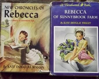 Rebecca of Sunnybrook Farm and New Chronicles of Rebecca by Kate Douglas Wiggin