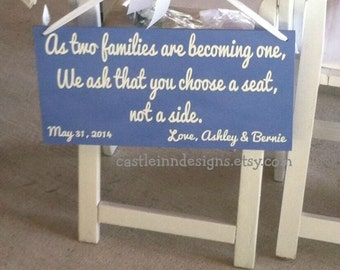 Wedding Seating sign - As two families are becoming one- We ask that you choose a seat, not a side -   Wedding Guest Seating