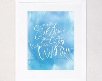 Live in the Sunshine - Ralph Waldo Emerson Calligraphy Art Print (White on Blue Watercolor Wash)