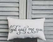 God Gave Me You Pillow Decor Pillow Small Pillow Home Decor