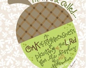He Shall be Called An Oak of Righteousness  - Original Illustration, Print,