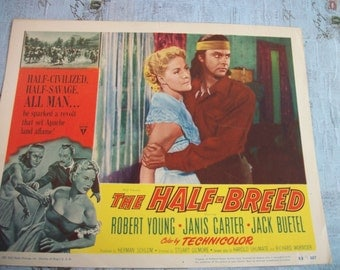 """Original 1952 RKO Radio Pictures Theate Lobby Card - """"The Half - Breed"""" Starring Robert Young and Janis Carter"""
