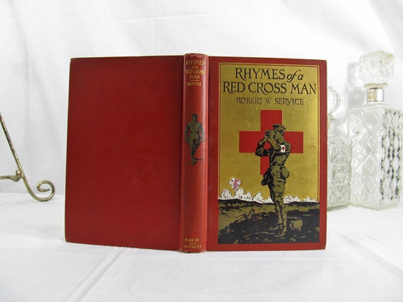 Rhymes of a Red Cross Man, Robert W Service, 1916 First US Edition, Barse & Hopkins, Charles Wrenn Illustrations, Hardcover Book