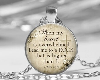 Psalm 61 Overwhelmed Lead me to a Rock Higher Than I Inspirational Pendant Necklace Glass Photo Necklace Bronze Copper Silver Famous Quotes
