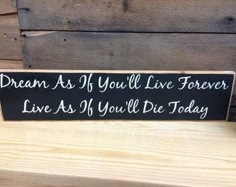 Dream as if you'll love forever - Primitive Sign, Country Sign, Rustic Decor, Home Decor