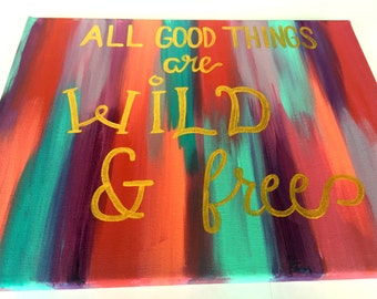All good things are wild and free, Gold and pink canvas painting, Wild and free decor