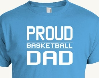 Basketball Dad T-Shirt, Proud basketball dad t-shirt to support your favorite student athlete