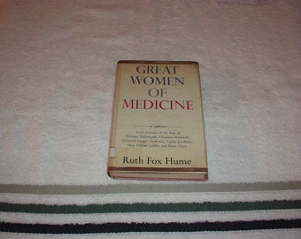 1964 GREAT WOMEN of MEDICINE Book By Ruth Fox Hume & Random House(Florence Nightingale/Marie Curie/Elizabeth Blackwell/Sophia Jex-Blake)Rare