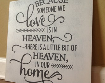 Because someone we love sign is in Heaven there's a little bit of Heaven in our home plaque memorial heaven sign condolence sign gray white