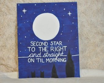 Second star to the right and straight on 'til morning || Disney Peter Pan Quote
