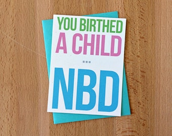 New Baby Congratulations Card | You Birthed a Child NBD Big Deal Funny Snarky Newborn Infant Kid Boy Girl New Parents Baby Shower Blank Note