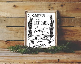 Let Your Heart Be Light PRINTABLE, hand lettered typography print