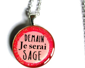 Quote necklace, Demain je serai sage, tomorrow i'll be kind, french quote pink necklace quote jewelry glitter necklace, motivational jewelry
