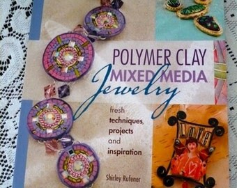 Polymer Clay Mixed-Media Jewelry Shirley Rufener 2009 with 25 Unique Designs