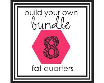 Choose 8 - Build Your Own Bundle - 8 piece custom Fat Quarter Woven Bundle - fabric bundle, cotton fabric, fat quarter, you pick bundle