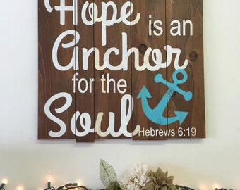 Hope Is An Anchor For The Soul Pallet Sign Wood Pallet Sign Christian Wall Decor Religious Wall Decor Christian Wall Art Rustic Wood Sign