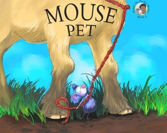 Mouse Pet (Book 3 in the Happy the Pocket Mouse series)