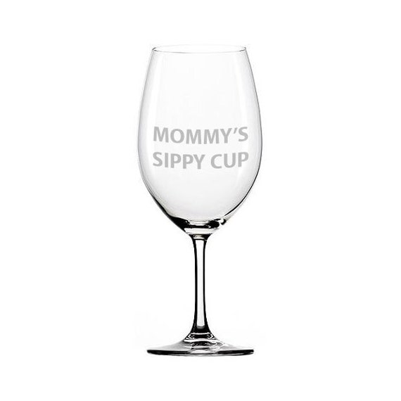 Etched red wine glass, Mommy's, Gramma's, Nana's Sippy Cup, Mother gift, funny wine glass | EG-606