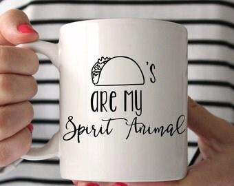 Tacos Are My Spirit Animal | Ceramic Mug | 11 oz Mug | Cinco De Mayo | Coffee Mug | Christmas Gift | Novelty | Taco Tuesday | 15 oz Mug