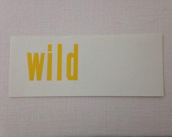 """Letterpress word """"wild"""""""