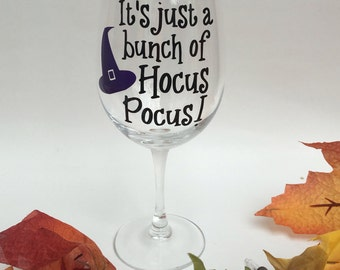 It's Just a Bunch of Hocus Pocus Wine Glass, Halloween Wine Glass, Hocus Pocus, Halloween Party, Funny Halloween Wine Glass