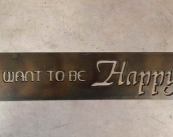 Metal plaque,IF YOU WANT to be Happy..be