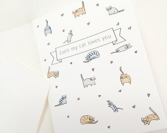Handmade valentine love card 'Even my Cat loves you'