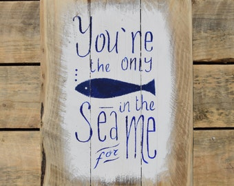 "reclaimed wood wall art - ""you're the only fish in the sea for me"""