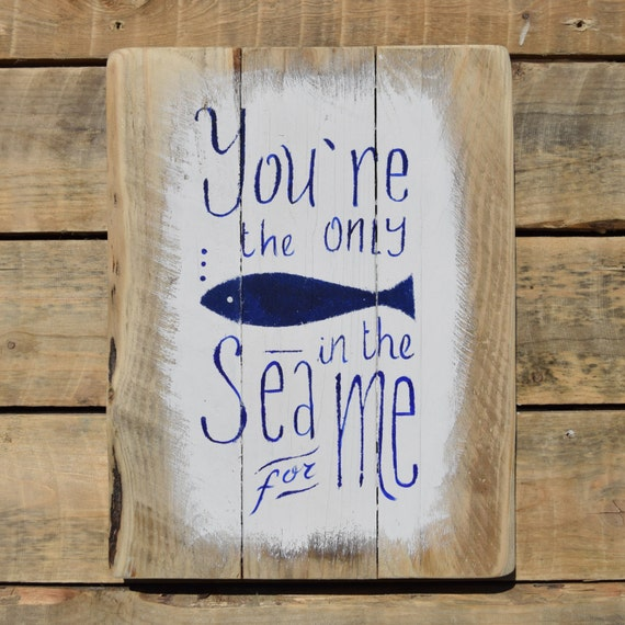 """reclaimed wood wall art - """"you're the only fish in the sea for me"""""""