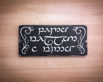 Speak Friend and Enter -Perfect Gift for Lord of the Rings fans - Tengwar (Elvish) - Hand Painted Wood Sign - Aged, Distressed