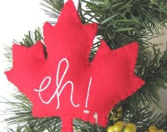 Canada Maple Leaf Ornament - Eh Canada Maple Leaf // Christmas Ornament // Canadian Ornament //