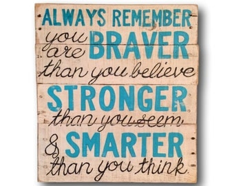 Always Remember you are Braver Sign / Nursery Art
