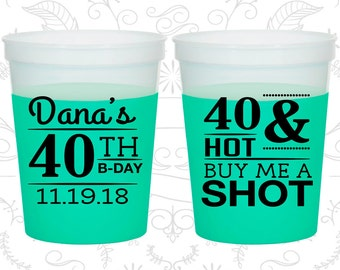 40th Birthday Mood Cups, 40 and Hot, Buy me a shot, Fourty and Hot, Birthday Color Changing Cups (20086)