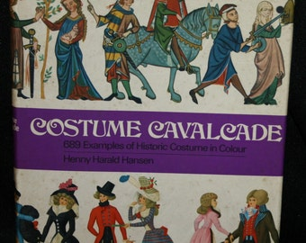 Vtg 1972 Hardcover Book Costume Cavalcade 689 Examples of Historic Costume Clor Henny Harald Hansen 2cd Ed