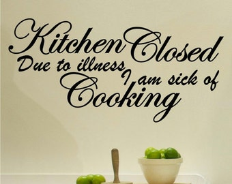 Kitchen Closed Due To Illness Wall Decal Kitchen Decor Diy Home Decor Kitchen Wall Decor