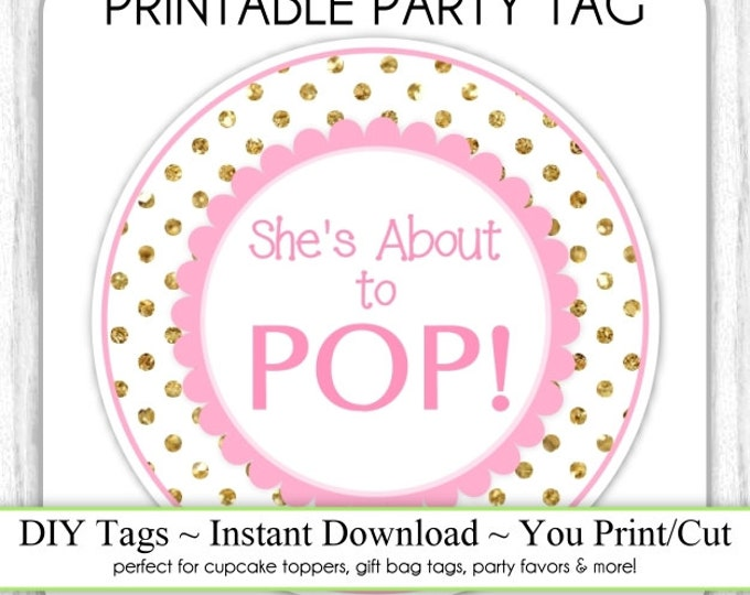 Instant Download - Gold Dots and Pink She's About to Pop, Baby Shower Printable Party Tag, Cupcake Topper, DIY, You Print, You Cut