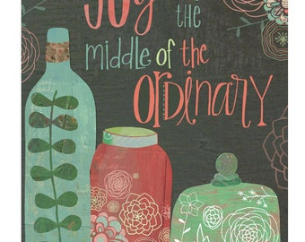 Find Joy in the Middle of the Ordinary Art Print mounted to wood