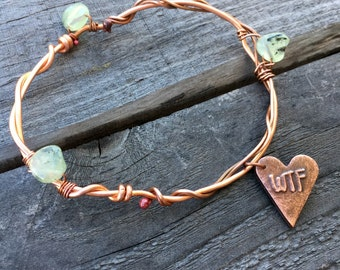 WTF bracelet copper bangle with prehnite gemstone beads and heart shaped WTF charm gift for her under 50